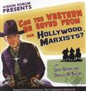 Can the Western be Saved From the Hollywood Marxists? ,Douglas Phillips, Geoffrey Botkin