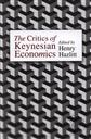 The Critics of Keynesian Economics: A Collection of Essays in Response to the Major Theories of John Maynard Keynes,Henry Hazlitt (Editor)