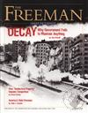 Freeman, Ideas On Liberty Magazine: Decay: Why Government Fails to Maintain Anything (October 2009, Volume: 59, Issue: 8),Foundation for Economic Education (FEE)