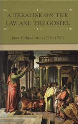 A Treatise on the Law and the Gospel,John Colquhoun