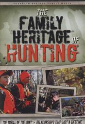 The Family Heritage of Hunting,Franklin Springs Family Media