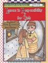 Lessons in Responsibility for Girls (The Quiet Art Series Level One ages 6 and up) ,Anne White