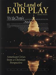 The Land of Fair Play: American Civics from a Christian Perspective (Third Edition),Geoffrey Parsons