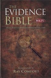 The Evidence Bible New King James Version / NKJV: All You Need to Understand and Defend Your Faith, Commentary by Ray Comfort,Ray Comfort (Commentator)