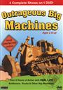 Outrageous Big Machines with 3 Complete Shows on 1 DVD (Over 2 hours of Action with REAL Life Bulldozers, Trucks & Other Big Machines),Topics Entertainment