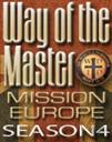 Set: The Way of the Master Mission Europe Season 4 Episodes 1-9,Ray Comfort, Kirk Cameron