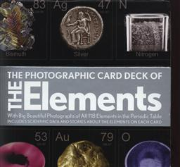 The Photographic Card Deck of The Elements: With Big Beautiful Photographs of All 118 Elements in the Periodic Table,Theodore Gray