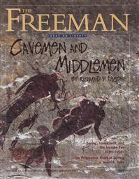 Freeman, Ideas On Liberty Magazine: Cavemen and Middlemen (April 2012, Volume 62 No. 3),Foundation for Economic Education (FEE)