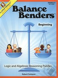 Balance Benders Beginning Level: Logic and Algebraic Reasoning Puzzles (Grades 2-6),Robert Femiano