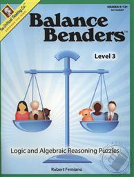 Balance Benders Level 3: Logic and Algebraic Reasoning Puzzles (Grades 8-12+),Robert Femiano