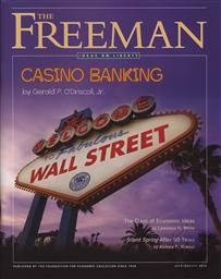 Freeman, Ideas On Liberty Magazine: Casino Banking (July/ August 2012, Volume 62 No. 6),Foundation for Economic Education (FEE)