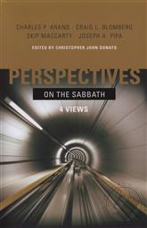 Perspectives on the Sabbath: Four Views (4 Views on the Sabbath),Christopher John Donato, Charles P. Arand, Craig L. Blomberg, Skip MacCarty
