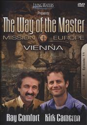 Way of the Master: Mission Europe - Vienna (Season 4, Episode 11),Ray Comfort, Kirk Cameron
