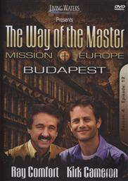 Way of the Master: Mission Europe - Budapest (Season 4, Episode 12),Ray Comfort, Kirk Cameron