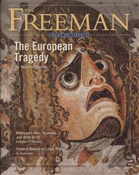 Freeman, Ideas On Liberty Magazine: The European Tragedy (July/ August 2012, Volume 62 No. 7),Foundation for Economic Education (FEE)