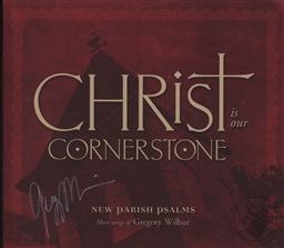 Christ is Our Cornerstone: New Parish Psalms, More Songs of Gregory Wilbur,Gregory Wilber, Nathan Clark George