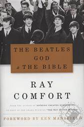 The Beatles, God and the Bible,Ray Comfort