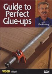 Guide to Perfect Glue-Ups with Jim Heavey (Wood Videos),Jim Heavey