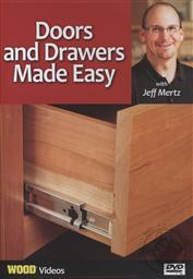 Doors and Drawers Made Easy with Jeff Mertz (Wood Videos),Jeff Mertz