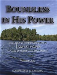 Boundless In His Power: A History of God's Working in Jamestown as Told by Those Who Founded It,R. A. Sheats