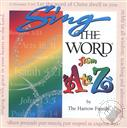Sing the Word: From A to Z: Children's Scripture Songs from the Harrow Family