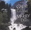 Sing the Word: Great in Counsel and Mighty in Deed: Scripture Songs from the Harrow Family,Harrow Family