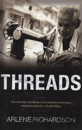 Threads: One Family's Unlikely Adventure in Business, Mission and Church Planting,Arlene Richardson