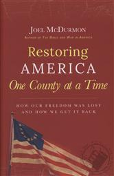 Restoring America One County at a Time: How Our Freedom Was Lost and How We Can Get It Back,Joel McDurmon