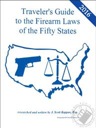 2016 Traveler's Guide to the Firearm Laws of the 50 States,J. Scott Kappas Esq.