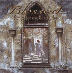 Blessed…Songs for the Beatitudes,Judy Rogers