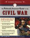 The Politically Incorrect Guide to the Civil War,H. W. Crocker III