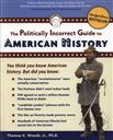 The Politically Incorrect Guide to American History,Thomas E. Woods Jr.