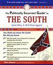 The Politically Incorrect Guide to the South (and Why It Will Rise Again),Clint Johnson