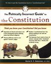 The Politically Incorrect Guide to the Constitution,Kevin R. C. Gutzman